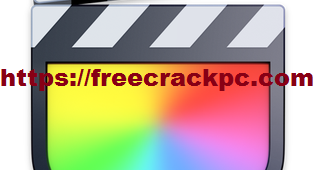 Final Cut Pro X Crack 10.5.2 Plus Keygen Free Download